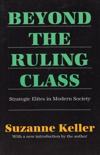 Beyond the Ruling Class: Strategic Elites in Modern Society by Keller, Suzanne (1991) Paperback
