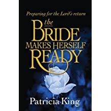 The Bride Makes Herself Ready: Preparing for the Lord's Return