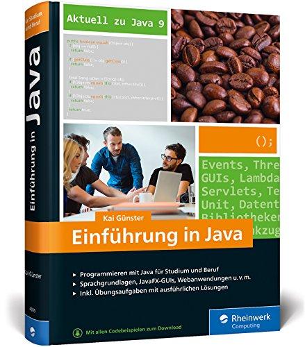 Anfänger-spiel-programmierung (Einführung in Java: Ideal für Studium, Ausbildung und Beruf. Sprachgrundlagen inkl. objektorientierte Programmierung und mehr. Aktuell zu Java 9)