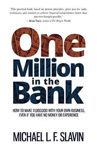 One Million in the Bank: How To Make $1,000,000 With Your Own Business, Even If You Have No Money Or Experience (English Edition)