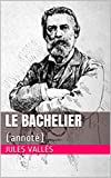 Le Bachelier: (annoté) (French Edition)