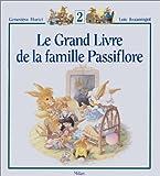 Le Grand Livre de la famille Passiflore, tome 2