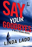 Say Your Goodbyes (A Will Novak Novel Book 2)