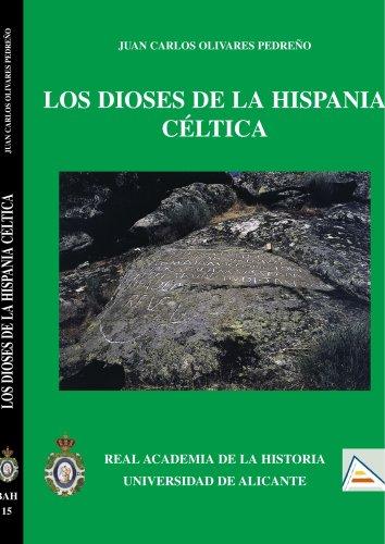 Los Dioses De La Hipania Céltica (Bibliotheca Archaeologica Hispana.) por Juan Carlos Olivares Pedreño