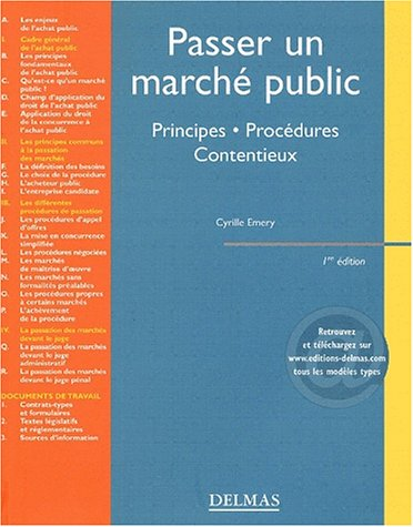 Passer un marché public : Procédure - Exécution - Contentieux par Cyrille Emery
