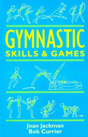 Gymnastic Skills and Games (Teacher's books) por Bob Currier