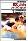 eBook Gratis da Scaricare 100 diete per 100 sport La giusta alimentazione nell attivita sportiva (PDF,EPUB,MOBI) Online Italiano