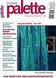 Palette & Zeichenstift: Das Magazin für Künstler und Kunstinteressierte - 6. Ausgabe 2012 (Illustrierte Ausgabe) [Hobby-Journal]