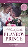 A Bride For The Playboy Prince: The perfect royal romance to celebrate Harry and Megh...