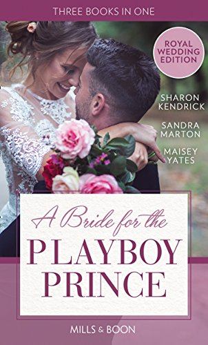 A bride for the playboy prince the perfect royal romance to a bride for the playboy prince the perfect royal romance to celebrate harry and meghans fandeluxe Image collections