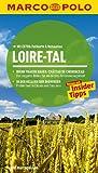 MARCO POLO Reiseführer Loire-Tal: Reisen mit Insider-Tipps. Mit EXTRA Faltkarte & Reiseatlas