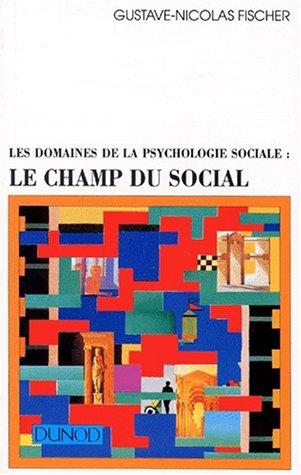 LES DOMAINES DE LA PSYCHOLOGIE SOCIALE : LE CHAMPS DU SOCIAL