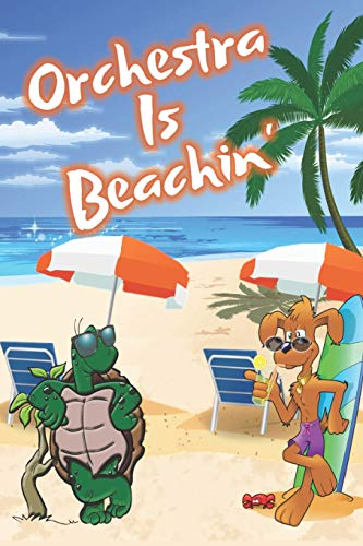 Orchestra Is Beachin': Beach Sand And Sun Themed Composition Notebook Journal for Students , Teachers , Home School and More. 120 pages 6' x 9' College Ruled White Paper