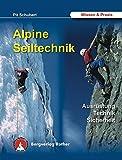 Alpine Seiltechnik. Ausrüstung - Technik - Sicherheit  (Alpine Lehrschriften)
