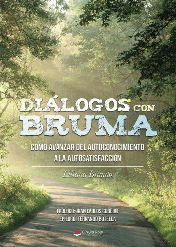 Diálogos con Bruma: Cómo avanzar del autoconocimiento a la autosatsfacción