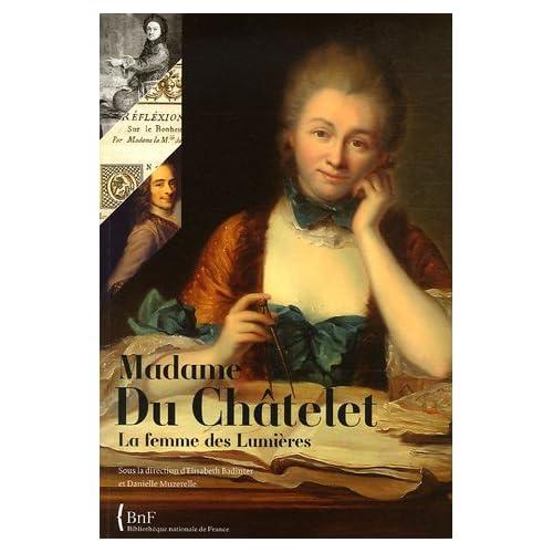 Madame Du Châtelet : La femme des Lumières