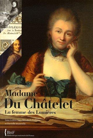Madame Du Châtelet : La femme des Lumières par Danielle Muzerelle
