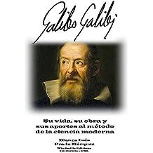Galileo Galilei: Su vida, su obra y sus aportes al método  de la ciencia moderna (WIE 424)