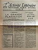 ACTIVITE LITTERAIRE (L') [No 73] du 01/03/1952 - A. T'SERSTEVENS - LA GRANDE PLANTATION - ALFRED COLLING - EDGAR POE - EDUARD BASS - ED. A ARMSTRONG - ETHEL LINA WHITE - CHAMINE - JJ. BERNARD