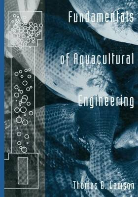 [Fundamentals of Aquacultural Engineering] (By: Thomas B. Lawson) [published: March, 2013]