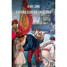 España contra Cataluña: Historia de un fraude (Spanish Edition)