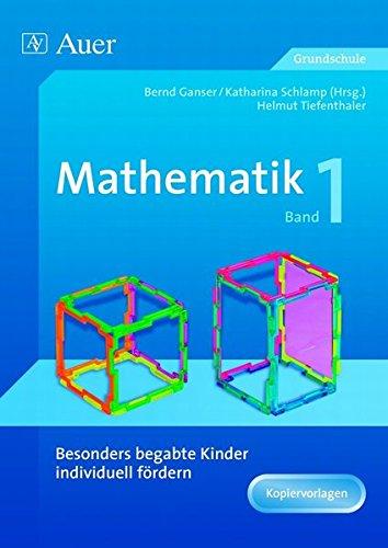 Begabte Kinder individuell fördern, Mathe Band 1: Schwerpunkt Geometrie (2. bis 4. Klasse)