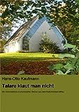 Talare klaut man nicht: Ein kriminalistisch-humoristischer Roman aus dem freikirchlichen Milieu