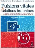 Pulsions Vitales et Relations Humaines: Applications de la Nutripuncture