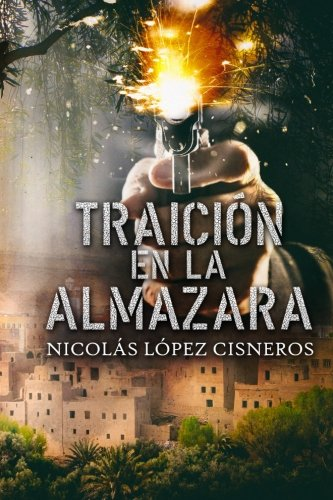 Descargar Libro Libro Traicion en la almazara: Volume 3 (Contratame y Gana) de Nicolas Lopez Cisneros