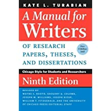 Manual for Writers of Research Papers, Theses, and Dissertat (Chicago Guides to Writing, Editing, and Publishing)