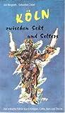 Köln zwischen Sekt und Selters. Der kritische Führer durch Kneipen, Cafés, Bars und Discos. Ausgabe 91/92 -