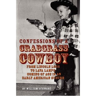 confessions-of-a-crabgrass-cowboy-from-lincoln-logs-to-lava-lamps-coming-of-age-in-an-early-american