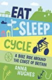 Eat, Sleep, Cycle by Anna Hughes