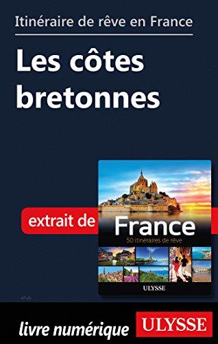 Descargar Libro Itinéraire de rêve en France - Les côtes bretonnes de Collectif