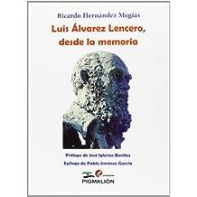 Luis Alvarez Lencero, desde la memoria