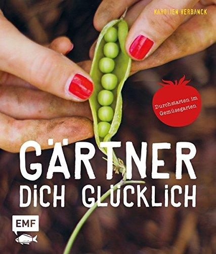 Image of Gärtner dich glücklich: Durchstarten im Gemüsegarten