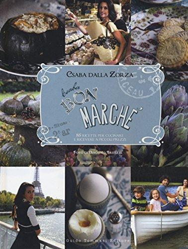 Csaba bon marché. 85 ricette per cucinare e ricevere a piccoli prezzi. Ediz. illustrata