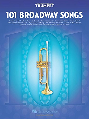 101 Broadway Songs: Trumpet: Noten, Sammelband für Trompete