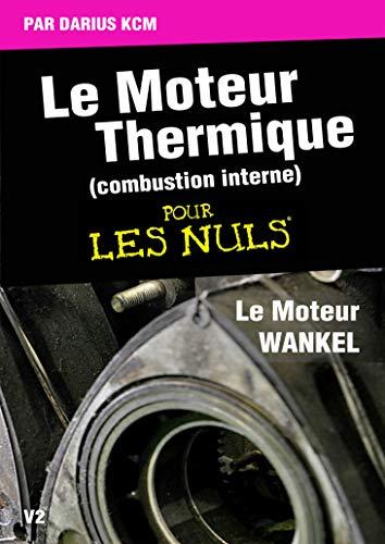 Couverture du livre Le moteur thermique (Combustion interne)  pour les nuls-LE MOTEUR WANKEL: TOME 4(New édition)