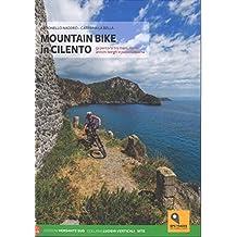 Mountain bike in Cilento. 50 percorsi tra il mare e i monti nel Parco Nazionale