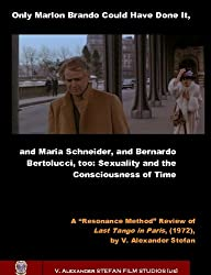 Only Marlon Brando Could Have Done It, and Maria Schneider, and Bernardo Bertolucci, too: Sexuality and the  Consciousness of Time