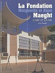 La Fondation Marguerite et Aimé Maeght: L'art et la vie