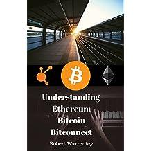 Understanding  Ethereum, Bitcoin &Bitconnect (English Edition)