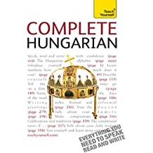 Complete Hungarian Beginner to Intermediate Book and Audio Course: Learn to read, write, speak and understand a new language with Teach Yourself (Complete Languages) (English Edition)