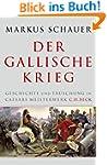 Der Gallische Krieg: Geschichte und T...