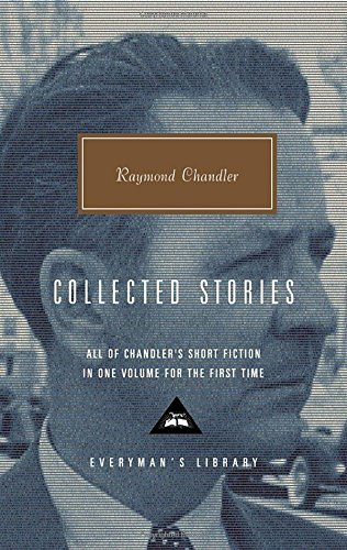 Collected Stories (Everyman's Library Classics & Contemporary Classics) por Raymond Chandler