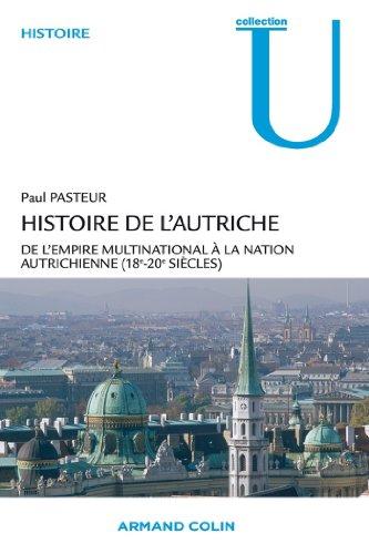 Histoire de l'Autriche : De l'empire multinational à la nation autrichienne (18e-20e s.) (Collection U) par Paul Pasteur