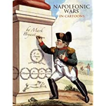 Napoleonic Wars in Cartoons by Mark Bryant (2009-06-19)