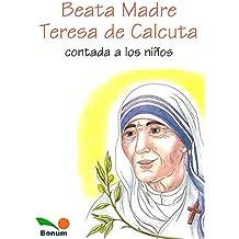 Beata Madre Teresa de Calcuta Contada a Los Ninos/Mother Teresa Told to Children