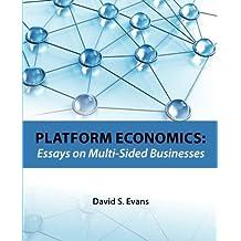 Platform Economics: Essays on Multi-Sided Businesses